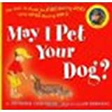 img - for May I Pet Your Dog?: The How-to Guide for Kids Meeting Dogs by Stephanie Calmenson [Clarion Books, 2007] Hardcover [Hardcover] book / textbook / text book