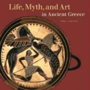 Life, Myth, and Art in Ancient Greece (Getty Trust Publications: J. Paul Getty Museum), by Emma Stafford