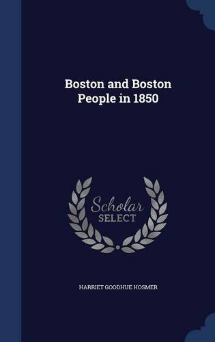 Boston and Boston People in 1850