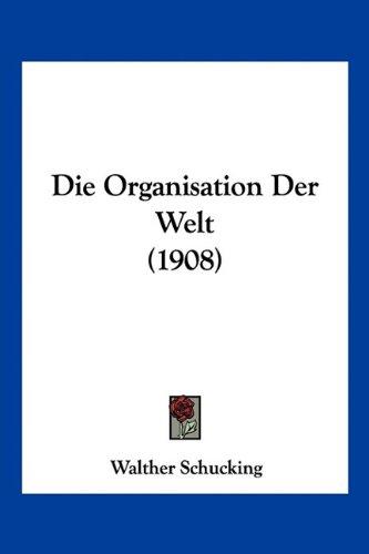 Die Organisation Der Welt (1908)