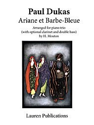 Ariane Et Barbe-bleue Composed By Paul Dukas. Arranged By Herni Mouton. Piano Trios. For Violin, Cello, Piano (Clarinet/doublebass Ad Lib). Sheet Music. PDF