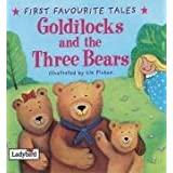 First Favourite Tales: Goldilocks & the Three Bearsby Ladybird