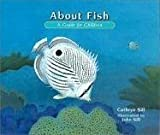 About Fish: A Guide For Children (About (Peachtree))
