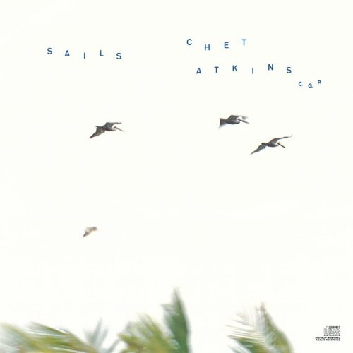 Chet Atkins - Sails - Zortam Music