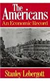 The Americans: An Economic Record (0393953114) by Stanley Lebergott