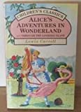 Alice in Wonderland (Childrens classics)