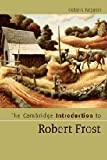 The Cambridge Introduction to Robert Frost (Cambridge Introductions to Literature) [Paperback] [2008] Robert Faggen