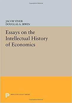 Essays On The Intellectual History Of Economics (Princeton Legacy Library)