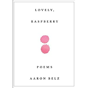 Lovely, Raspberry: Poems