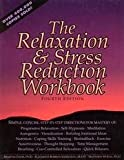 img - for The Relaxation & Stress Reduction Workbook, Fourth Edition book / textbook / text book
