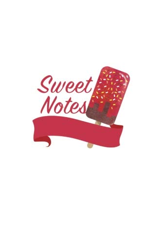 Sweet Notes 6x9 Ruled Lined Notebook - Watercolor Texture Colorful Popsicle Sweet Dessert Cover. Matte Softcover And White Interior Papers. [Another Storyteller] (Tapa Blanda)