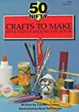 img - for 50 Nifty Crafts to Make With Things Around the House book / textbook / text book