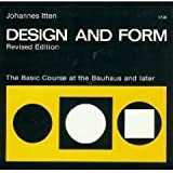 Design and Form: The Basic Course at the Bauhaus and Later