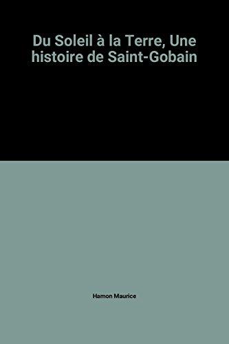 hamon-maurice-du-soleil-a-la-terre-une-histoire-de-saint-gobain
