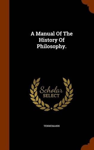 A Manual Of The History Of Philosophy.