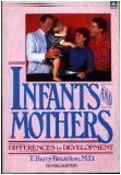 Infants and Mothers: Differences in Development (0385292090) by Brazelton, T. Berry