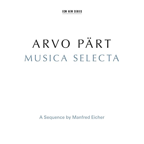 Arvo Part-Musica Selecta-A Sequence By Manfred Eicher-2CD-FLAC-2015-MAHOU Download