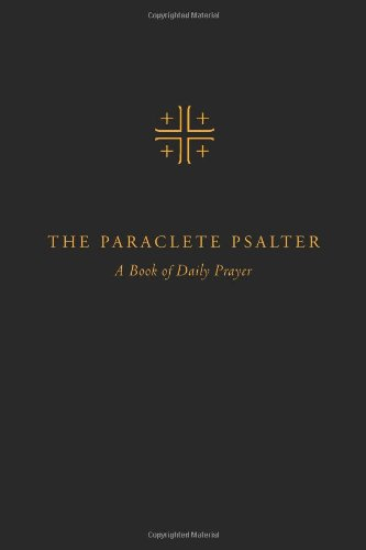 The Paraclete Psalter: A Four-Week Cycle for Daily Prayer