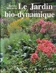 Le jardin bio-dynamique (Fruits, légumes, fleurs, pelouse selon l'agriculture bio-dynamique)
