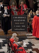 Cambridge Orations, 1993-2007: A Selection