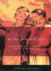 Russia and Ukraine: Literature and the Discourse of Empire from Napoleonic to Postcolonial Times