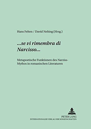 ...«se vi rimembra di Narcisso»... Metapoetische Funktionen des Narziss-Mythos in romanischen Literaturen (Studien und Dokumente zur Geschichte der ... (French, German and Spanish Edition) (Tapa Blanda)