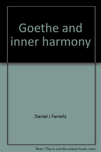 Goethe and inner harmony;: A study of the schone Seele in the Apprenticeship of Wilhelm Meister PDF