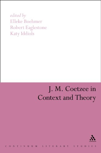 J. M. Coetzee in Context and Theory (Continuum Literary Studies)