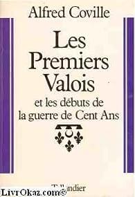 Les premiers Valois : 1328-1422 (Histoire de la France au Moyen âge) par Alfred Coville