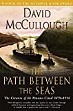 The Path Between the Seas: The Creation of the Panama Canal, 1870-1914 [Paperback]