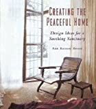 img - for Creating the Peaceful Home: Design Ideas for a Soothing Sanctuary book / textbook / text book