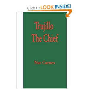 Trujillo: The Chief Nat Carnes