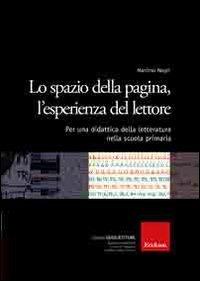 Cover Lo spazio della pagina, l'esperienza del lettore. Per una didattica della letteratura nella scuola primaria