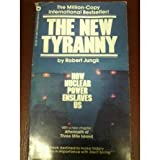 img - for The New Tyranny: How Nuclear Power Enslaves Us book / textbook / text book