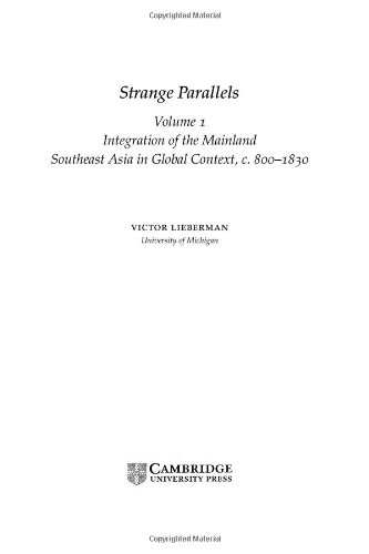 Strange Parallels: Volume 1, Integration on the Mainland: Southeast Asia in Global Context, c.800-1830 (Studies in Compa