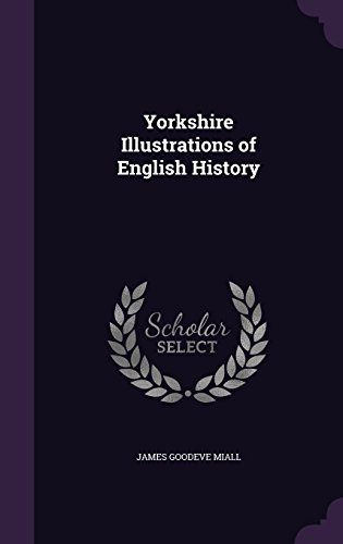 Yorkshire Illustrations of English History