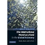 The International Monetary Fund in the Global Economy: Banks, Bonds, and Bailoutsby Mark S. Copelovitch