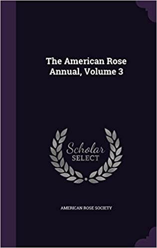 The American Rose Annual, Volume 3