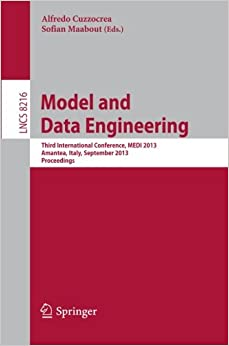 Model and Data Engineering: Third International Conference, MEDI 2013, Amantea, Italy, September 25-27, 2013 Proceedings (Lecture Notes in Computer Science / Programming and Software Engineering) book