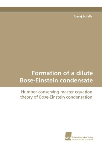 Formation of a dilute Bose-Einstein condensate: Number-conserving master equation theory of Bose-Einstein condensation PDF