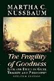 The Fragility of Goodness: Luck and Ethics in Greek Tragedy and Philosophy (0521794722) by Nussbaum, Martha C.
