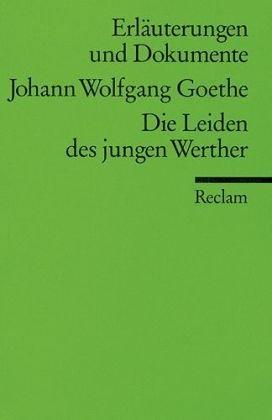 Erläuterungen und Dokumente zu Johann Wolfgang Goethe: Die Leiden des jungen Werther