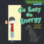 Go Easy on Energy (Cloverleaf Books: Planet Protectors)