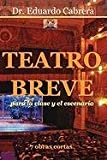 img - for Teatro Breve para la Clase y el Escenario (Spanish Edition) book / textbook / text book