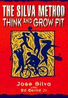 The Silva Method: Think and Grow Fit (1564142213) by Silva, Jose