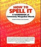 How To Spell It: A Handbook Of Commonly Misspelled Words (0590994980) by Harriet Wittels