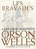 Les Bravades: A Portfolio of Pictures Made for Rebecca Welles by Her Father (0761105956) by Welles, Orson