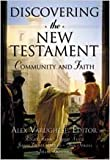 Discovering the New Testament: Community and Faith [Hardcover] [2004] H. Ray Dunning, Alex Varughese, Roger Hahn, David Neale, C. Jeanne Orjala Serrao, Dan Spross, Jirair Tashjian