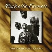 Rachelle Ferrell - Individuality (Can I Be Me?) - Zortam Music