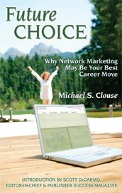 Future Choice: Why Network Marketing May Be Your Best Career Move